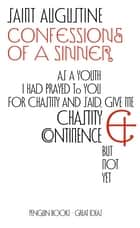 Confessions of a Sinner ebook by Saint Augustine