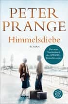 Himmelsdiebe ebook by Peter Prange