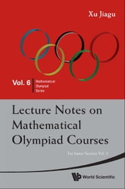 Lecture Notes on Mathematical Olympiad Courses - For Junior SectionVolume 2 ebook by Jiagu Xu