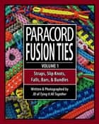 Paracord Fusion Ties - Volume 1 ebook by J.D. Lenzen