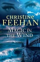 Magic in the Wind - The Drake Sisters Series: Book One ebook by Christine Feehan