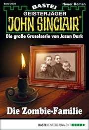 John Sinclair - Folge 2036 - Die Zombie-Familie ebook by Jason Dark