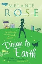 Down to Earth ebook by Melanie Rose