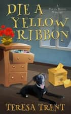 Die a Yellow Ribbon - Pecan Bayou, #9 ebook by Teresa Trent