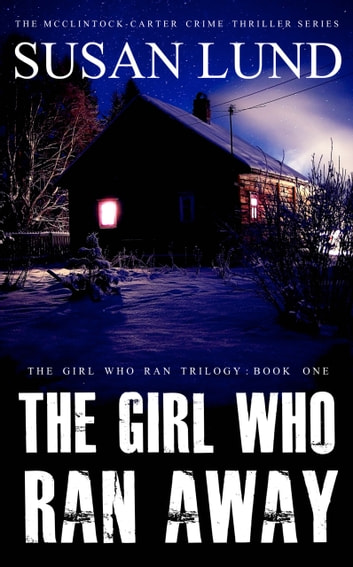 The Girl Who Ran Away ebook by Susan Lund