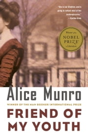 Friend of My Youth - Stories ebook by Alice Munro