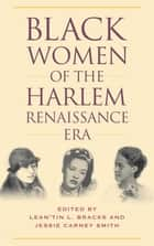 Black Women of the Harlem Renaissance Era ebook by Lean'tin L. Bracks, Jessie Carney Smith