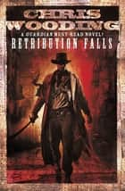 Retribution Falls - A Tale of the Ketty Jay ebook by Chris Wooding