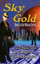 Sky Gold (Book 1 of the Nibiran Series) ebook by A. J. Rand