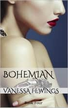 Bohemian (Book 4) - The Stone Masters Vampire Series, #4 ebook by Vanessa Fewings
