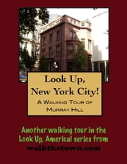 A Walking Tour of New York City's Murray Hill ebook by Doug Gelbert
