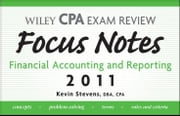 Wiley CPA Examination Review Focus Notes - Financial Accounting and Reporting 2011 ebook by Kevin Stevens