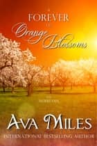 A Forever of Orange Blossoms ebook by Ava Miles