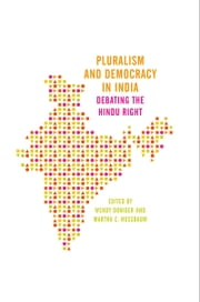 Pluralism and Democracy in India: Debating the Hindu Right ebook by Wendy Doniger,Martha C. Nussbaum