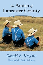 The Amish of Lancaster County ebook by Donald B. Kraybill,Daniel Rodriguez