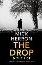 The Drop & The List ebook by Mick Herron