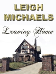 Leaving Home ebook by Leigh Michaels
