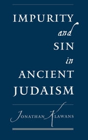 Impurity and Sin in Ancient Judaism ebook by Jonathan Klawans