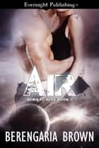 Air ebook by Berengaria Brown