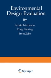 Environmental Design Evaluation ebook by Arnold Friedmann,Craig Zimring,Ervin Zube
