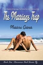 The Marriage Trap ebook by Marissa  Garner