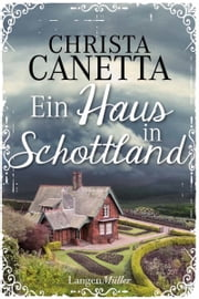 Ein Haus in Schottland - Roman ebook by Christa Canetta