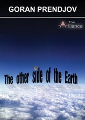 The Other Side of the Earth-The Alliance ebook by Goran Prendjov