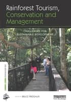 Rainforest Tourism, Conservation and Management - Challenges for Sustainable Development ebook by Bruce Prideaux