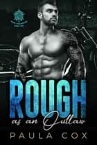 Rough as an Outlaw (Book 2) - Seven Tribesmen MC, #2 ebook by Paula Cox