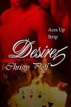 Desire In the Cards, Aces Up & Strip ebook by Christy Poff