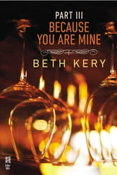 Because You Are Mine Part III - Because You Haunt Me ebook by Beth Kery
