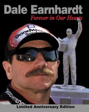 Dale Earnhardt: Forever in Our Hearts: Limited Anniversary Edition ebook by Triumph Books