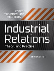 Industrial Relations - Theory and Practice ebook by Trevor Colling,Mike Terry