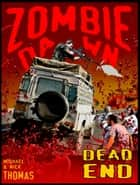 Dead End (Zombie Dawn Stories) ebook by