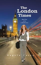 The London Times - Book One of the Caldwell Series ebook by Angela Lacey