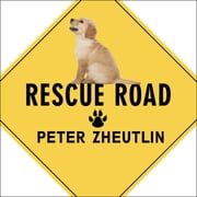 Rescue Road - One Man, Thirty Thousand Dogs and a Million Miles on the Last Hope Highway audiobook by Peter Zheutlin