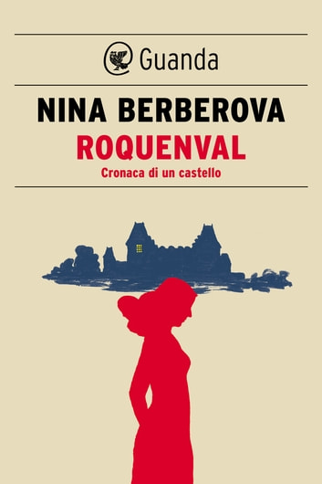 Roquenval - Cronaca di un castello ebook by Nina Berberova