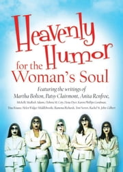 Heavenly Humor for the Woman's Soul ebook by Barbour Publishing