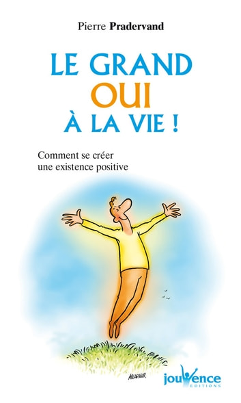 Le grand oui à la vie ! ebook by Pierre Pradervand