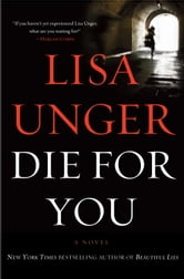 Die for You - A Novel ebook by Lisa Unger