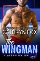 The Wingman ebook by Cathryn Fox