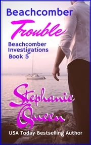 Beachcomber Trouble: Beachcomber Investigations Book 5 ebook by Stephanie Queen