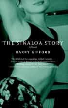 The Sinaloa Story - A Novel ebook by Barry Gifford