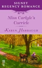Miss Carlyle's Curricle - Signet Regency Romance (InterMix) ebook by