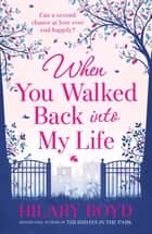 When You Walked Back into My Life ebook by Hilary Boyd