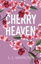 Cherry Heaven ebook by L J Adlington