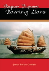 Paper Tigers - Roaring Lions ebook by James Emlyn Griffiths