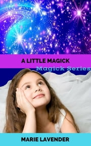 A Little Magick (Magick Series Book 2) ebook by Marie Lavender