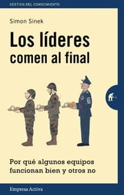 Los lideres comen al final ebook by Simon Sinek
