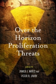 Over the Horizon Proliferation Threats ebook by